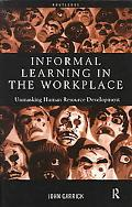 Informal Learning in the Workplace Unmasking Human Resource Development