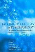 Mixing Methods in Psychology The Integration of Qualitative and Quantitative Methods in Theo...