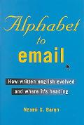 Alphabet to Email How Written English Evolved and Where It's Headed