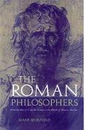 Roman Philosophers From the Time of Cato the Censor to the Death of Marcus Aurelius