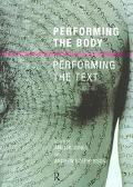 Performing the Body/Performing the Text