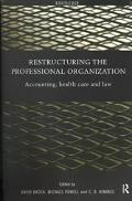 Restructuring the Professional Organisation: Accounting Healthcare and Law - David Brock - P...