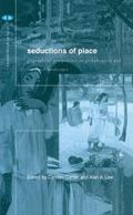 Seductions of Place Geographical Perspectives on Globalization and Touristed Landscapes