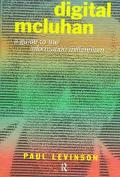 Digital McLuhan A Guide to the Information Millennium