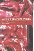 Japan's Comfort Women Sexual Slavery and Prostitution During World War II and the Us Occupation