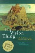 Vision Thing Myth, Politics, and Psyche in the World