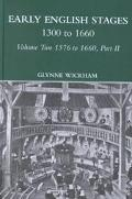 Early English Stages 1300 to 1660 1576 To 1660