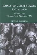 Plays and Their Makers Up to 1576 Early English Stages