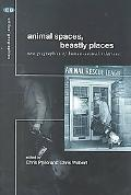 Animal Spaces, Beastly Places New Geographies of Human-Animal Relations
