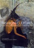 Fashion Cultures Theories, Explorations, and Analysis