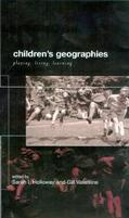 Children's Geographies Playing, Living, Learning