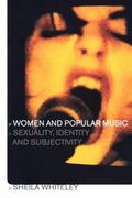 Women and Popular Music Sexuality, Identity and Subjectivity