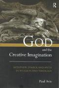 God and the Creative Imagination Metaphor, Symbol, and Myth in Religion and Theology