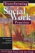 Transforming Social Work Practice Postmodern Critical Perspectives