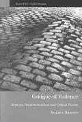 Critique of Violence Between Poststructuralism and Critical Theory