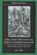 War and the State in Early Modern Europe Spain, the Dutch Republic and Sweden As Fiscal-Mili...