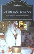 Zoroastrians Their Religious Beliefs and Practices