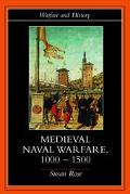 Medieval Naval Warfare, 1000-1500