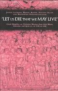 Let Us Die That We May Live Greek Homilies on Christian Martyrs from Asia Minor, Palestine, ...