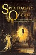 Spirituality and the Occult From the Renaissance to the Twentieth Century
