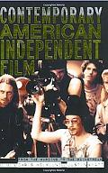 Contemporary American Independent Film From The Margins To The Mainstream