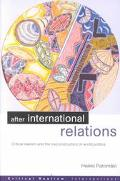 After International Relations Critical Realism and the (Re)Construction of World Politics