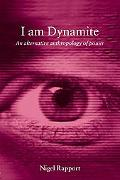 I Am Dynamite An Alternative Anthropology of Power