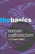 Roman Catholicism The Basics