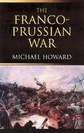 Franco-Prussian War The German Invasion of France, 1870-1871