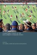 Sport Histories Figurational Studies of the Development of Modern Sports