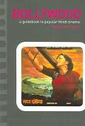 Bollywood A Guidebook to Popular Hindi Cinema