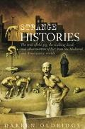 Strange Histories The Trial Of The Pig, The Walking Dead, And Other Matters Of Fact From The...