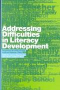 Addressing Difficulties in Literacy Development Responses at Family, School, Pupil, and Teac...