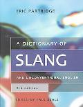 Dictionary of Slang and Unconventional English Colloquialisms and Catch Phrases, Fossilised ...