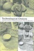 Technological Choices Transformation in Material Cultures Since the Neolithic