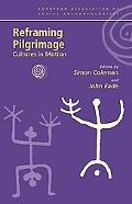 Reframing Pilgrimage Cultures in Motion