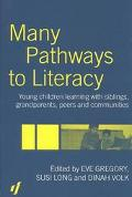 Many Pathways to Literacy Young Children Learning With Siblings, Grandparents, Peers, and Co...