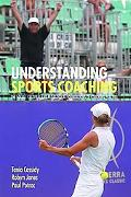 Understanding Sports Coaching The Social, Cultural And Pedagogical Foundations Of Coaching P...