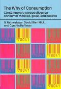 Why of Consumption Contemporary Perspectives on Consumer Motives, Goals and Desires