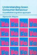 Understanding Green Consumer Behaviour A Qualitative Cognitive Approach
