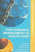 Performance Management in Health Care Improving Patient Outcomes  an Integrated Approach
