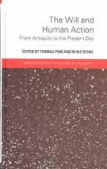 Will and Human Action From Antiquity to the Present Day