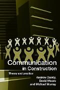 Communication in Construction Theory And Practice