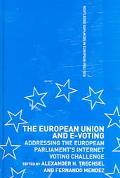 European Union And E-voting Addressing The European Parliament's Internet Voting Challenge