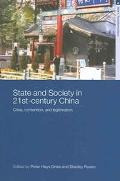 State and Society in 21st Century China Crisis, Contention, and Legitimation