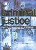 Criminal Justice An Introduction to Philosophies, Theories and Practice