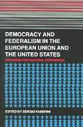 Democracy And Federalism In The European Union And The United States Exploring Post-national...