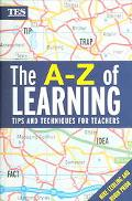 A-z Of Learning Tips And Techniques For Teachers