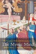 Mystic Mind The Psychology of Medieval Mystics and Ascetics