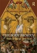 The Body Broken: Medieval Europe 13001520